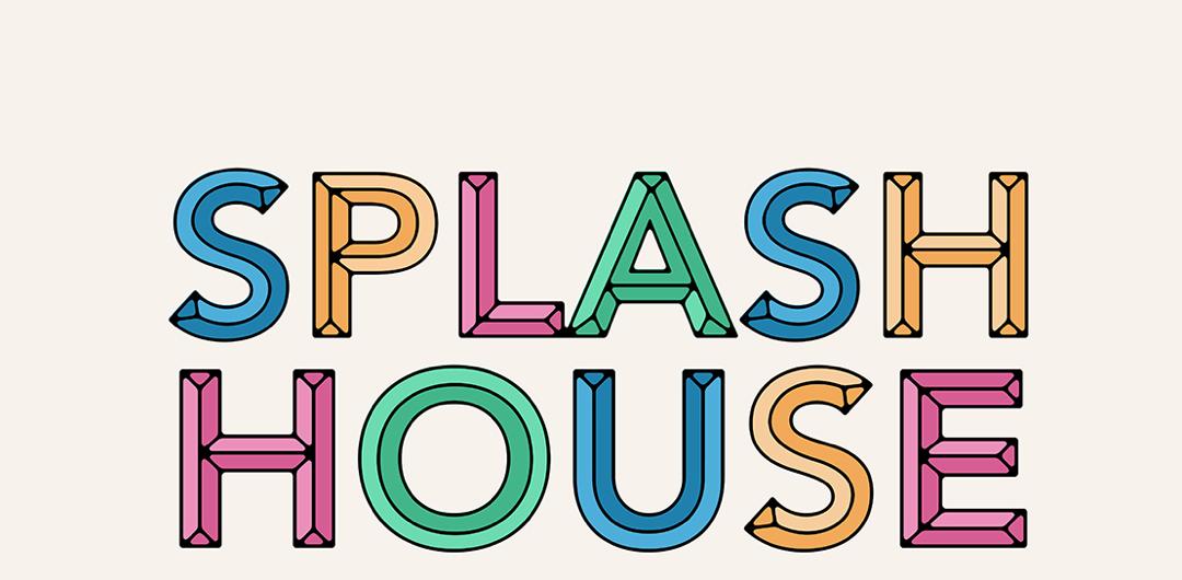 SPLASH HOUSE 2015 LINEUP ANNOUNCED